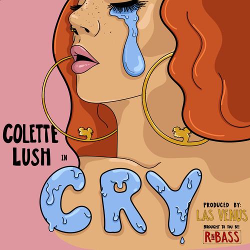 Colette Lush - Cry (Prod. Las Venus)