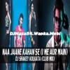 Naa Jaane Kahan Se (Club Mix)