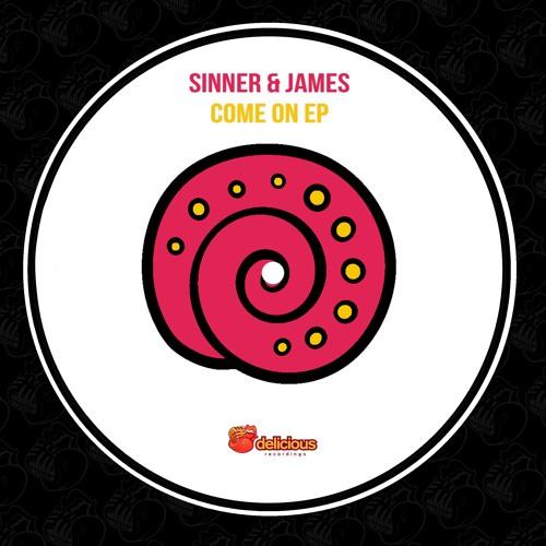 Sinner & James - Come On (Original Mix) [Delicious Recordings]