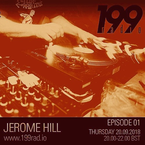 Jerome Hill presents The Don't Radio Show Episode 1 (199 Radio)