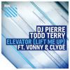 DJ Pierre & Todd Terry feat. Vonny & Clyde - Elevator (Lift Me Up) (M4G Remix)