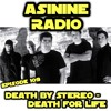 Episode 109: Death By Stereo - Death For Life