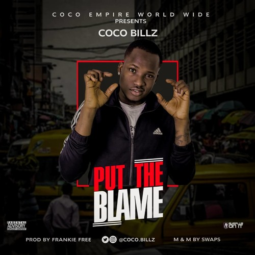 Coco Billz - Put The Blame (Prod. by Frankie Free)