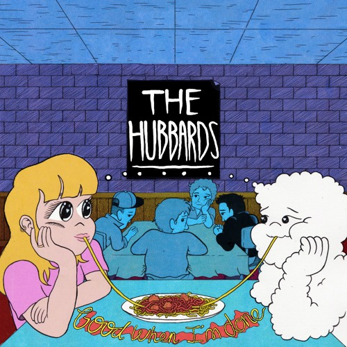 The Hubbards - Good When I'm Done