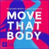 Move That Body - Mickey Valen ( ft. King Deco)