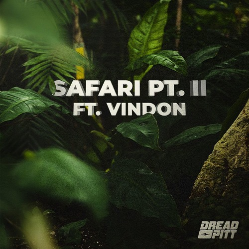 Dread Pitt - Safari pt. II (ft. VINDON) 🌴