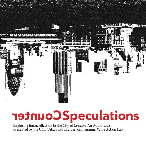 Counterspeculations: audio tour of the City of London
