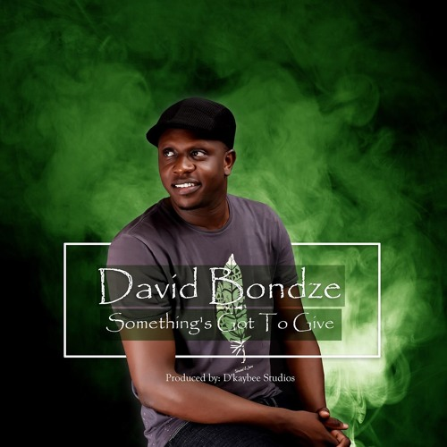 Something's Got To Give David Bondze Feat. David Bolton