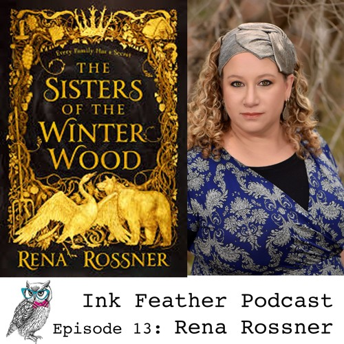 RENA ROSSNER: Melding fairytale magic and family history, discovering ourselves, and more!