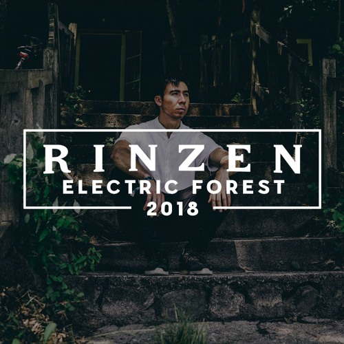 Rinzen - Electric Forest 2018 Mix
