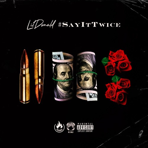 Lil Donald - Say It Twice