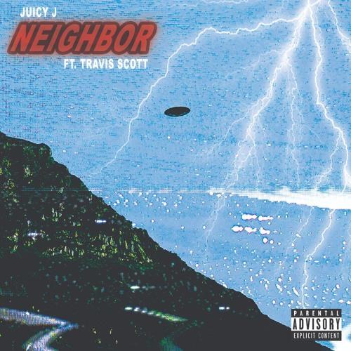 Juicy J - Neighbor feat. Travis Scott