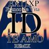 EX11XP Presenta ID Remix ft Franco de Vita (Te Amo)