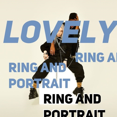 Billie Eilish & Khalid - Lovely (Ring And Portrait Remix) by ring