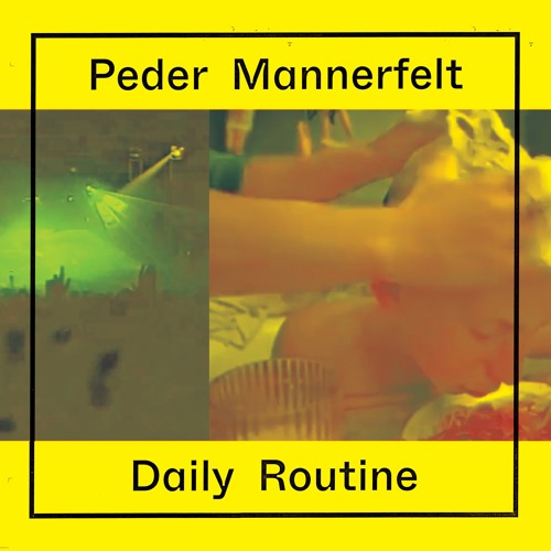 Peder Mannerfelt - Daily Routine - PMLP003
