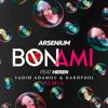 Arsenium feat. Heren - Bon Ami (Vadim Adamov & Hardphol Remix) (Radio Edit)
