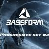 Bassform - Progressive Psytrance Set #2