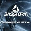 Bassform - Progressive Psytrance Set #1