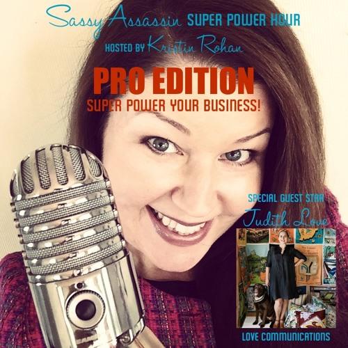 "Sassy Assassin Super Power Hour - ""PRO EDITION"" Time Management | Kristin Rohan | Episode 2"