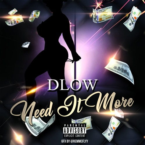 DLOW- Need It More