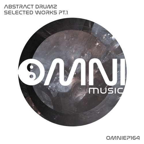 OUT NOW: ABSTRACT DRUMZ - SELECTED WORKS PT 1 (OmniEP164)