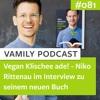 #081 - Vegan Klischee ade! - Niko Rittenau im Interview zu seinem neuen Buch.mp3