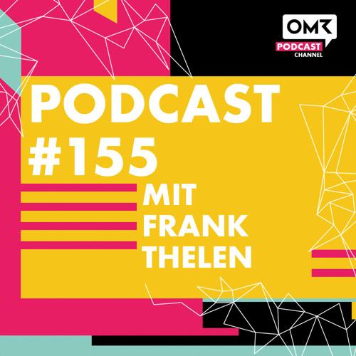 OMR #155 mit Frank Thelen