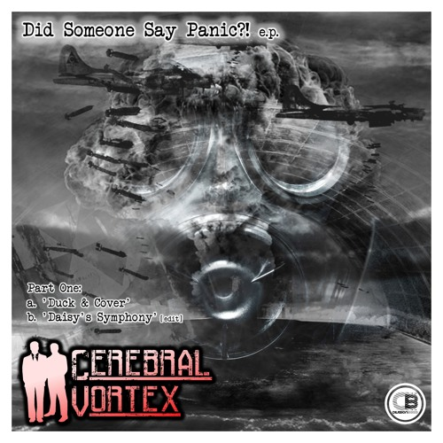 Did Someone Say Panic?! EP, Pt. 1 By CEREBRAL VORTEX | OUT NOW!