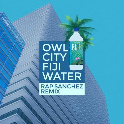 Owl City - Fiji Water (Rap Sanchez Remix) by Rap Sanchez