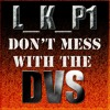 Dont Mess With The DVS