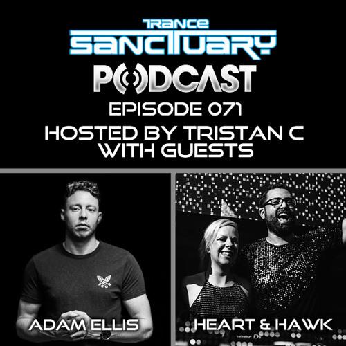 Trance Sanctuary Podcast 071 with Adam Ellis + Heart & Hawk