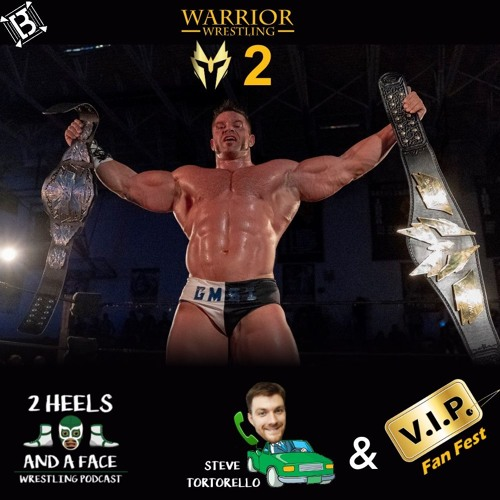 Warrior Wrestling 2 Aftermath with Steve and VIP Fanfest