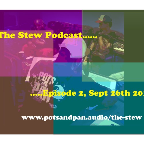 "The Stew Episode #2, ""Low End Theories"""
