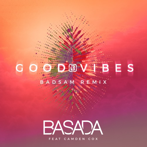 Good Vibes (Badsam Remix)