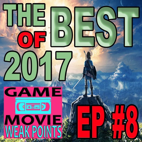 THE BEST OF 2017 – GaM WEAK POINTS EP #8