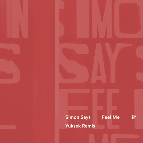 Simon Says - Feel Me (Yuksek Remix)