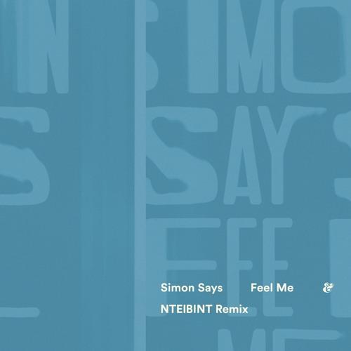 Simon Says - Feel Me (NTEIBINT Remix)