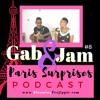 Gab And Jam Episode 8 Paris Surprises