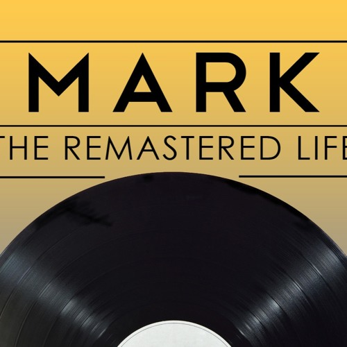 Mark: The Remastered Life Series