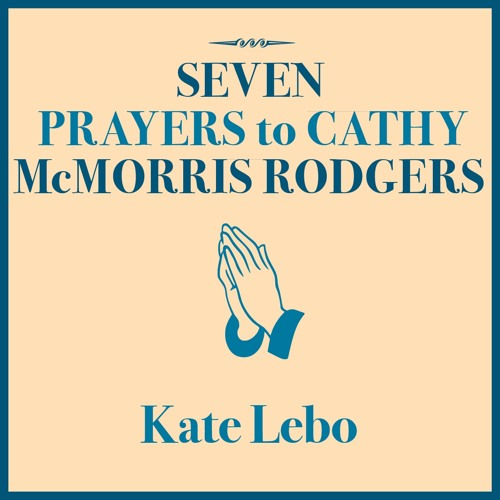 Seven Prayers to Cathy McMorris Rodgers