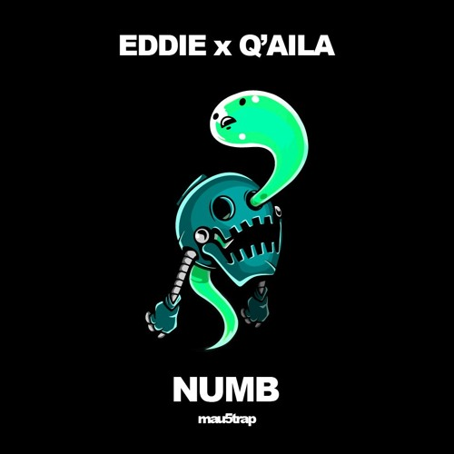 [MAU50202] EDDIE x Q'AILA - Numb