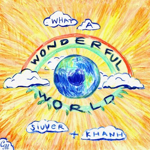 siuver & KHANH - What A Wonderful World