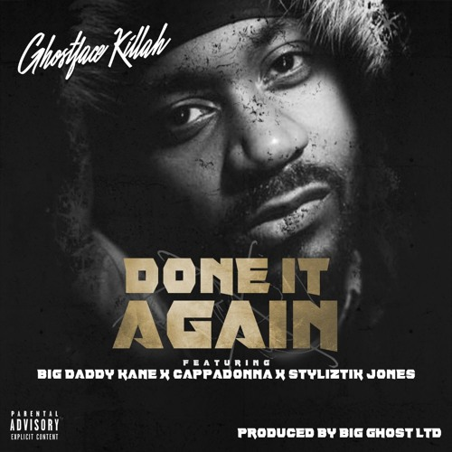 Ghostface Killah f/ Big Daddy Kane, Cappadonna & Styliztik Jones 'Done It Again'
