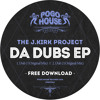 THE J.KIRK PROJECT - DA DUBS EP [FREE DOWNLOAD] Pogo House Records