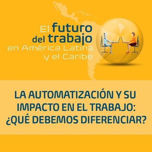 La automatización y su impacto en el trabajo: ¿qué debemos diferenciar?