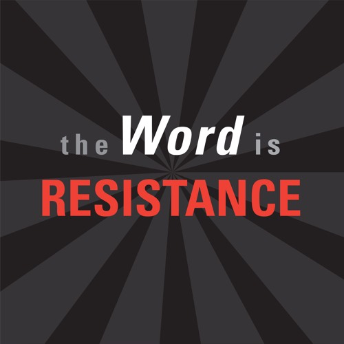 TWIR 9.30.18 What Is Our Resistance For?