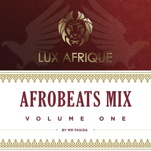 Lux Afrique Afrobeats Mix Volume 1