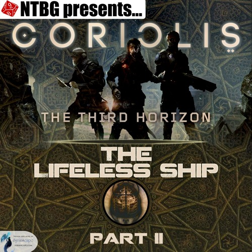 Coriolis: The Lifeless Ship Part 2