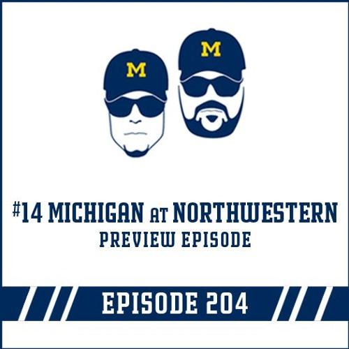 #14 Michigan at Northwestern Game Preview: Episode 204