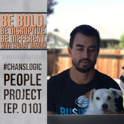Be Bold. Be Disruptive. Be Different. with Stuart Brauer | People Project 010
